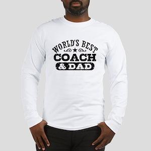 World's Best Coach & Dad Long Sleeve T-Shirt