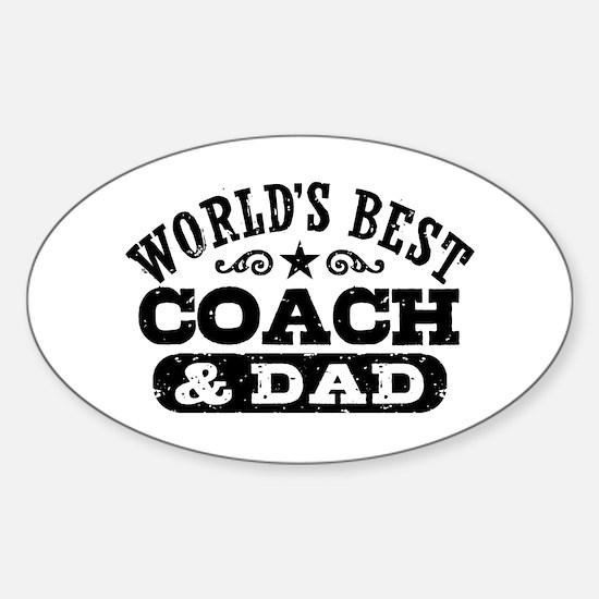 World's Best Coach & Dad Sticker (Oval)