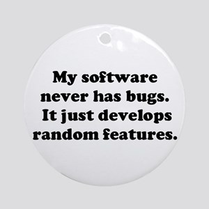 My Software has no Bugs Ornament (Round)