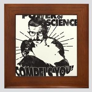 The Power Science Compels You! - Gray Framed Tile