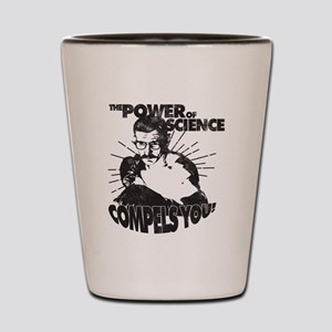 The Power Science Compels You! - Gray Shot Glass