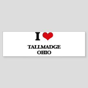 I love Tallmadge Ohio Bumper Sticker