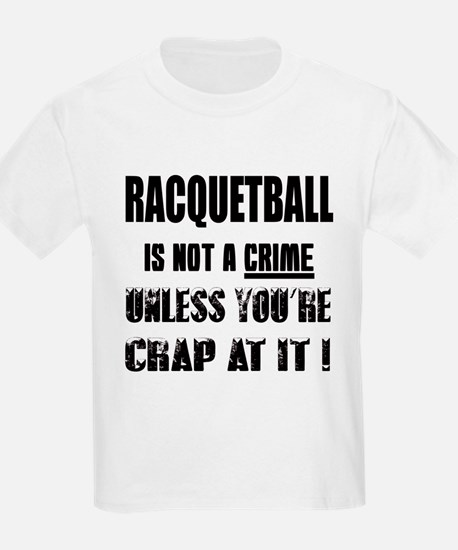 Racquetball is not a crime Unle T-Shirt