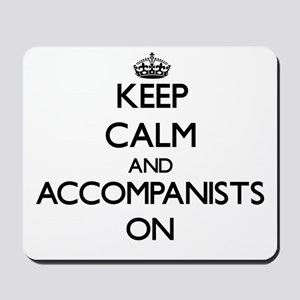 Keep Calm and Accompanists ON Mousepad