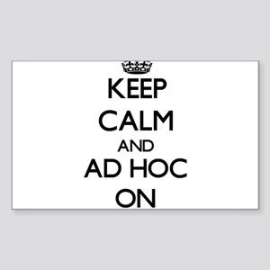 Keep Calm and Ad Hoc ON Sticker