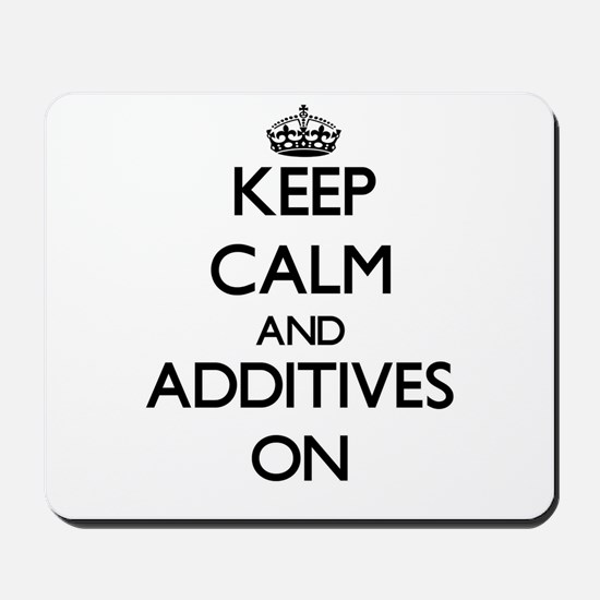 Keep Calm and Additives ON Mousepad
