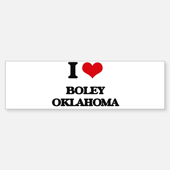 I love Boley Oklahoma Bumper Bumper Bumper Sticker