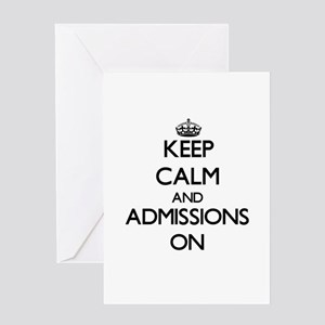 Keep Calm and Admissions ON Greeting Cards