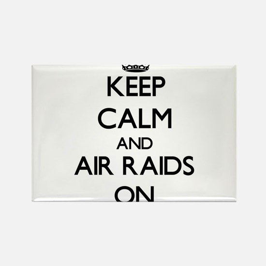 Keep Calm and Air Raids ON Magnets