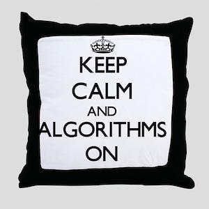 Keep Calm and Algorithms ON Throw Pillow