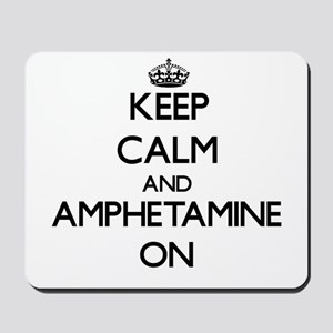 Keep Calm and Amphetamine ON Mousepad
