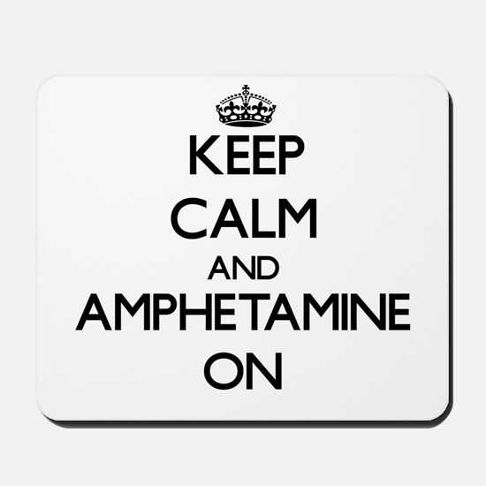 Keep Calm and Amphetamine ON Mousepad
