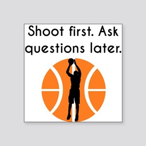 Shoot First Sticker