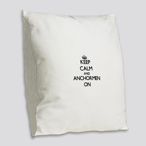 Keep Calm and Anchormen ON Burlap Throw Pillow