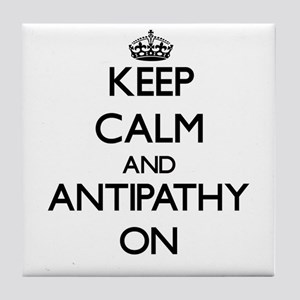 Keep Calm and Antipathy ON Tile Coaster