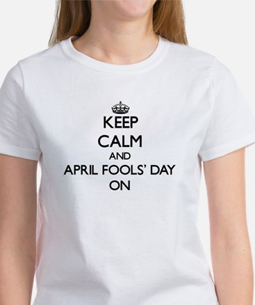 Keep Calm and April Fools' Day ON T-Shirt
