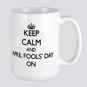 Keep Calm and April Fools' Day ON Mugs