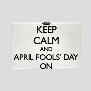 Keep Calm and April Fools' Day ON Magnets