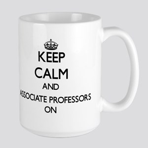 Keep Calm and Associate Professors ON Mugs