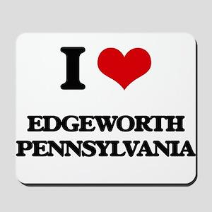 I love Edgeworth Pennsylvania Mousepad