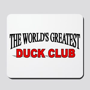 """The World's Greatest Duck Club"" Mousepad"