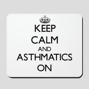 Keep Calm and Asthmatics ON Mousepad
