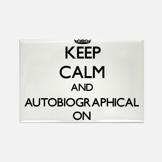 Keep Calm and Autobiographical ON Magnets