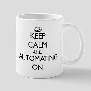 Keep Calm and Automating ON Mug