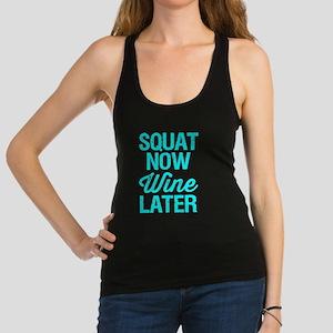 Squat Now Wine Later Racerback Tank Top