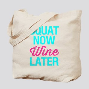 Squat Now Wine Later Tote Bag