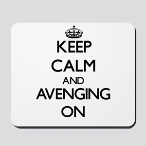 Keep Calm and Avenging ON Mousepad