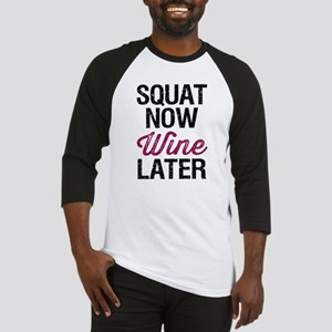 Squat Now Wine Later Baseball Jersey