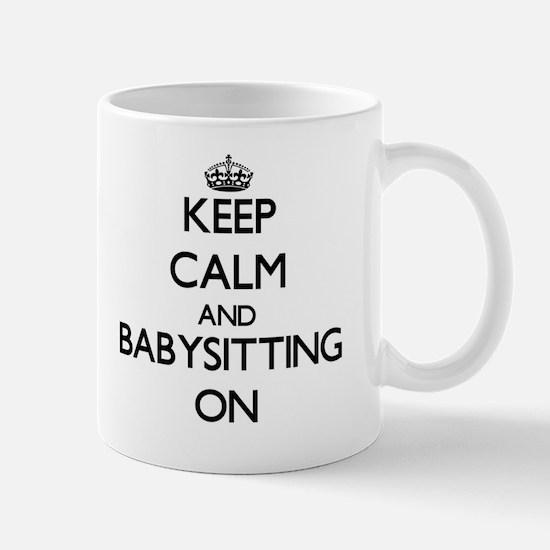 Keep Calm and Babysitting ON Mug