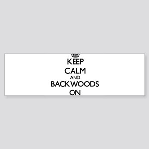 Keep Calm and Backwoods ON Bumper Sticker