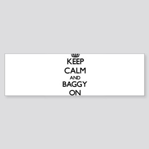 Keep Calm and Baggy ON Bumper Sticker