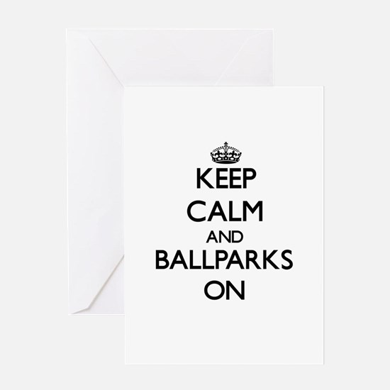 Keep Calm and Ballparks ON Greeting Cards