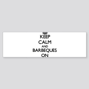 Keep Calm and Barbeques ON Bumper Sticker