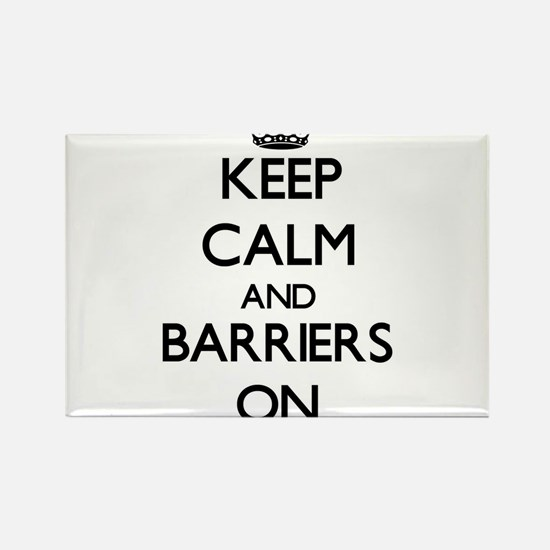 Keep Calm and Barriers ON Magnets