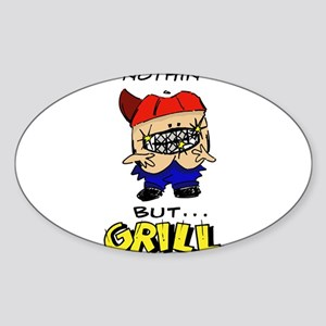 Nothin But Grill Sticker (Oval)