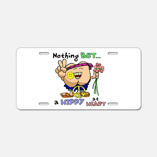 Nothing But a Hippy.jpg Aluminum License Plate