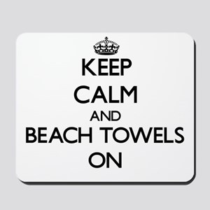 Keep Calm and Beach Towels ON Mousepad