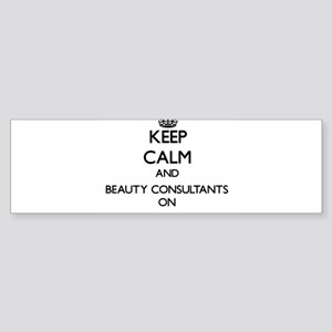 Keep Calm and Beauty Consultants ON Bumper Sticker