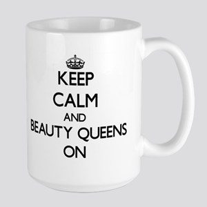 Keep Calm and Beauty Queens ON Mugs