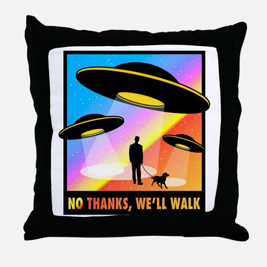 No Thanks, We'll Walk Throw Pillow