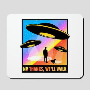 No Thanks, We'll Walk Mousepad