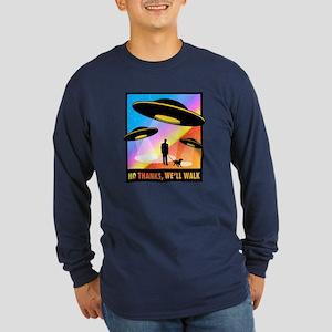 No Thanks, We'll Walk Long Sleeve Dark T-Shirt