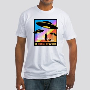 No Thanks, We'll Walk Fitted T-Shirt