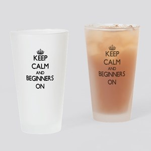 Keep Calm and Beginners ON Drinking Glass