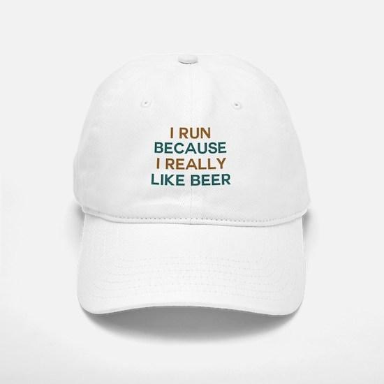 I run because I really like beer Baseball Baseball Cap