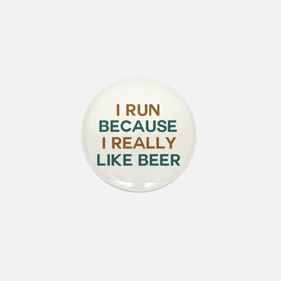 I run because I really like beer Mini Button
